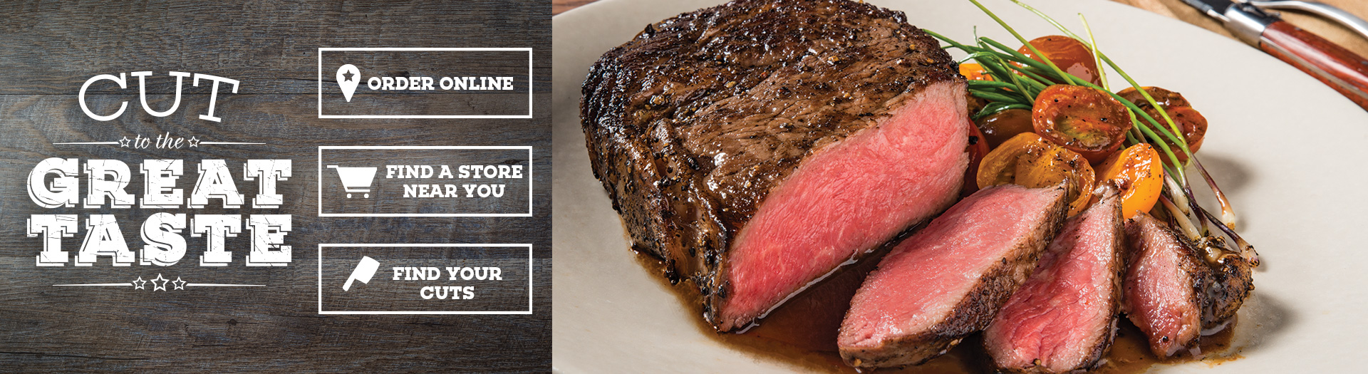 Taste All Beef Cuts Order Online or use the Store Locator